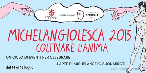 Michelangiolesca 2015 Coltivare l'Anima