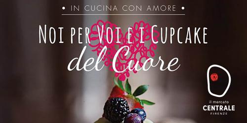In cucina con amore, Noi per Voi e i Cupcake del cuore.