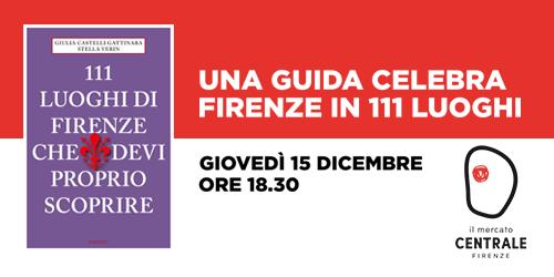 Una guida celebra Firenze in 111 luoghi.