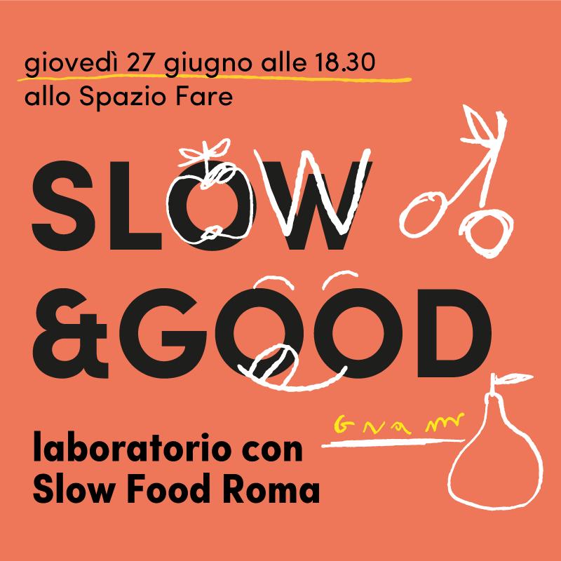 Ogni frutto a suo tempo | Slow & Good